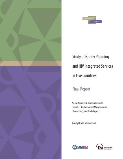 Study of Family Planning and HIV Integrated Services in Five Countries -- Final Report