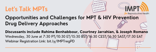 Opportunities and Challenges for MPT & HIV Prevention Drug Delivery Approaches
